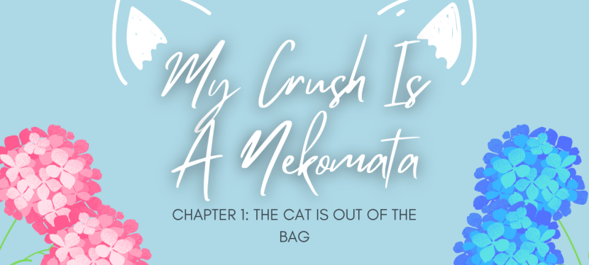 My Crush Is A Nekomata- Chapter 1: The Cat Is Out of TheBag